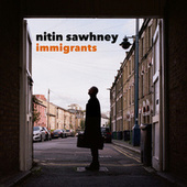 Immigrants by Nitin Sawhney