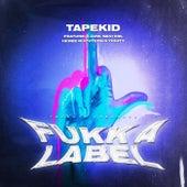 Fukk a Label von Tapekid