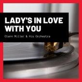 Lady's In Love With You von Glenn Miller