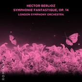 Hector Berlioz: Symphonie Fantastique, Op. 14 de London Symphony Orchestra