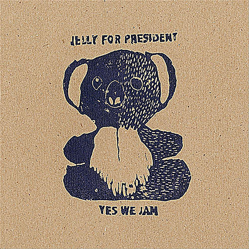 Jelly for President: Yes We Jam by The Ditty Bops