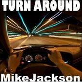 Turn Around by Mike Jackson