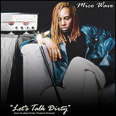 Let's Talk Dirty by Mico Wave