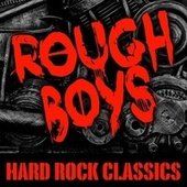 Rough Boys - Hard Rock Classics de Various Artists