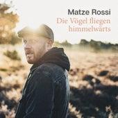 Die Vögel fliegen himmelwärts by Matze Rossi