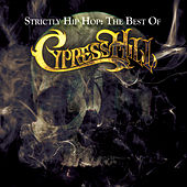 Strictly Hip Hop: The Best Of Cypress Hill de Cypress Hill