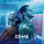 What Other People Say (R3HAB Remix) by Sam Fischer