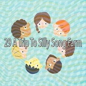 29 A Trip to Silly Song Farm by Canciones Infantiles