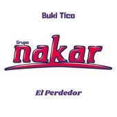 El Perdedor (Cover) de Grupo Nakar