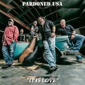 It Is Love de Pardoned USA