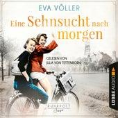 Eine Sehnsucht nach morgen - Die Ruhrpott-Saga, Teil 3 (Gekürzt) von Eva Völler