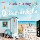 Ostseefunkeln - Rügen-Reihe, Teil 5 (Gekürzt) von Marie Merburg