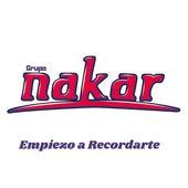 Empiezo a Recordarte von Grupo Nakar