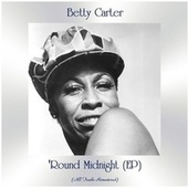 'Round Midnight (EP) (All Tracks Remastered) by Betty Carter