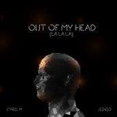 Out of My Head (La La La) von Cyril M