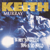 The Most Beautifullest Thing In This World de Keith Murray