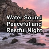 Water Sound Peaceful and Restful Night by Massage Music