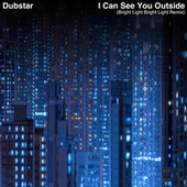 I Can See You Outside (Bright Light Bright Light Remix) by Dubstar