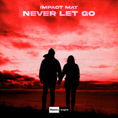 Never Let Go by Impact