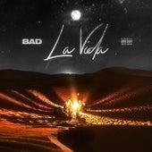 La vida by BAD