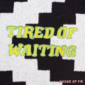 Tired of Waiting by Franc Moody