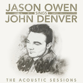 Jason Owen Sings John Denver: The Acoustic Sessions by Jason Owen
