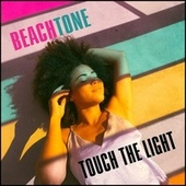 Touch The Light by BeachTone