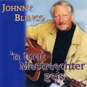 'n Tuut Mestreechter Geis von Johnny Blenco