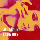 All Around Latin Hits de Latino Party, Musica Latina, Pop Latino Crew