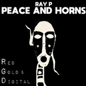Peace And Horns by Ray P