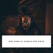 Más Sabe el Diablo por Viejo de La Santa Grifa