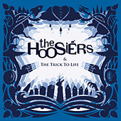 The Trick To Life von The Hoosiers