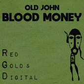 Blood Money by Old John