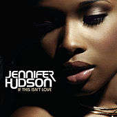 If This Isn't Love by Jennifer Hudson