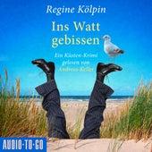 Ins Watt gebissen - Ino Tjarks & Co. ermitteln - Ein Küsten-Krimi, Band 1 (ungekürzt) von Regine Kölpin