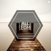 All EDM by Various Artists