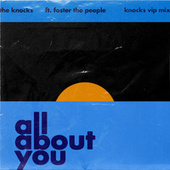 All About You (feat. Foster The People) (The Knocks VIP) von The Knocks
