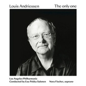Louis Andriessen: The only one (feat. Nora Fischer) by Los Angeles Philharmonic