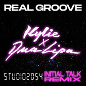 Real Groove (feat. Dua Lipa) (Studio 2054 Initial Talk Remix) by Kylie Minogue