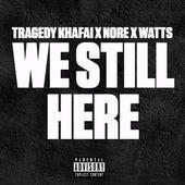 We Still Here by Tragedy Khadafi
