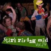Stark Raving Mad, Vol. 29 von Various Artists