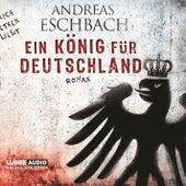 Ein König für Deutschland von Andreas Eschbach