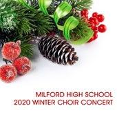 Milford High School 2020 Winter Choir Concert by Various Artists