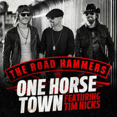 One Horse Town by The Road Hammers