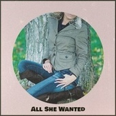 All She Wanted by Various Artists
