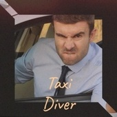 Taxi Diver by Various Artists