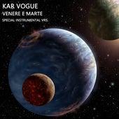 Venere E Marte (Special Instrumental Versions) by Kar Vogue