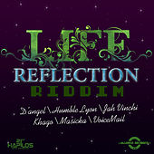 Life Reflections Riddim by Various Artists