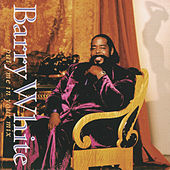 Put Me In Your Mix by Barry White