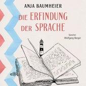 Die Erfindung der Sprache (Gekürzt) von Anja Baumheier